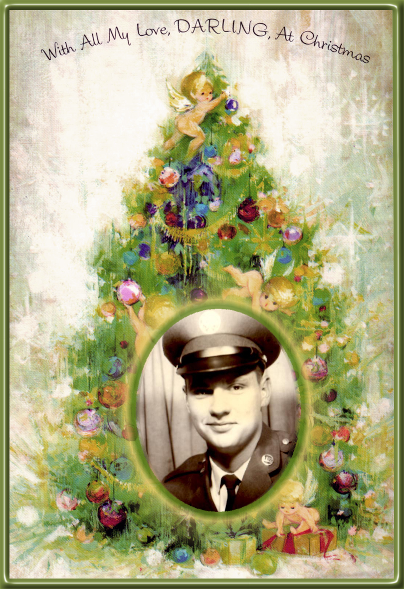 My Dad when he was in the Air Force, set within a scan of a Christmas card he had sent my Mom in the 60's.